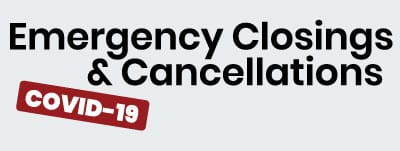 Emergency Closings & Cancellations (COVID-19)