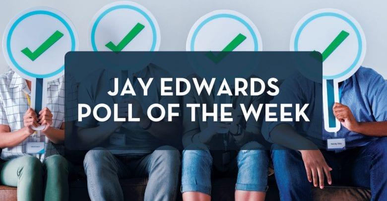 Jay Edwards Poll of the Week | WRNJ Radio